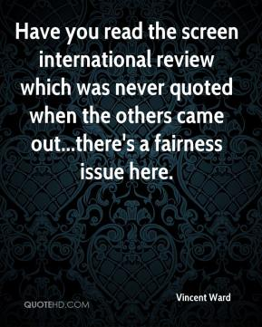 Vincent Ward  - Have you read the screen international review which was never quoted when the others came out...there's a fairness issue here.