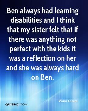 reflection on learning disabilities View essay - learning disabilities observation reflection from ed 360 at northern michigan university time depending on where they believed they could learn the best allowing the student to make.