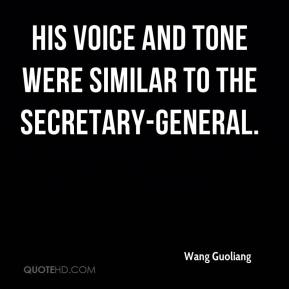 Wang Guoliang  - His voice and tone were similar to the secretary-general.