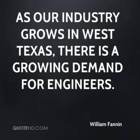 William Fannin  - As our industry grows in West Texas, there is a growing demand for engineers.