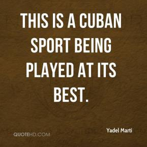 This is a Cuban sport being played at its best.