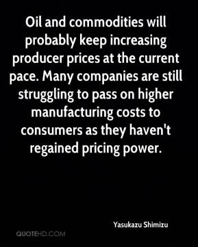 Oil and commodities will probably keep increasing producer prices at the current pace. Many companies are still struggling to pass on higher manufacturing costs to consumers as they haven't regained pricing power.
