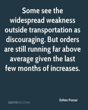Some see the widespread weakness outside transportation as discouraging. But orders are still running far above average given the last few months of increases.