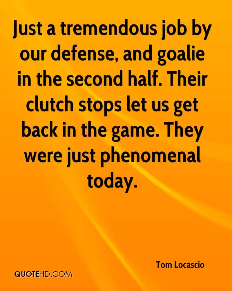 Just a tremendous job by our defense, and goalie in the second half. Their clutch stops let us get back in the game. They were just phenomenal today.