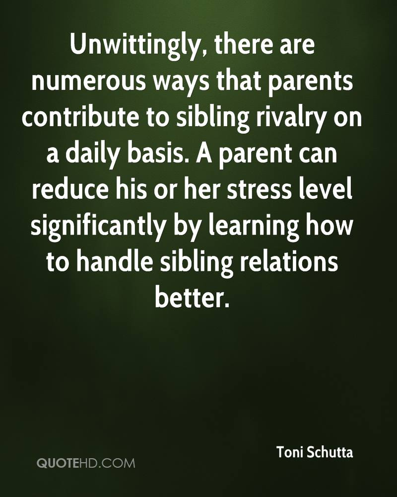 Unwittingly, there are numerous ways that parents contribute to sibling rivalry on a daily basis. A parent can reduce his or her stress level significantly by learning how to handle sibling relations better.