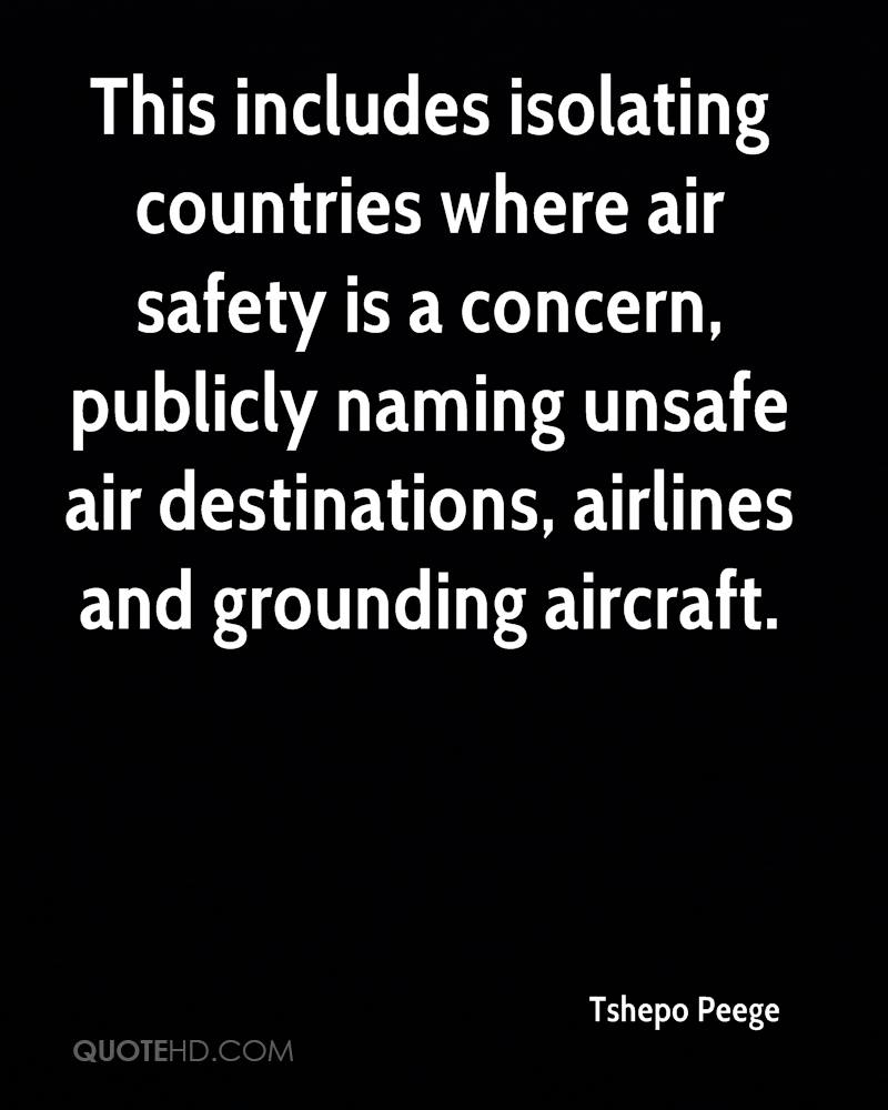 This includes isolating countries where air safety is a concern, publicly naming unsafe air destinations, airlines and grounding aircraft.