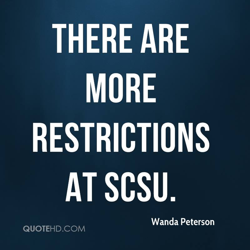 There are more restrictions at SCSU.
