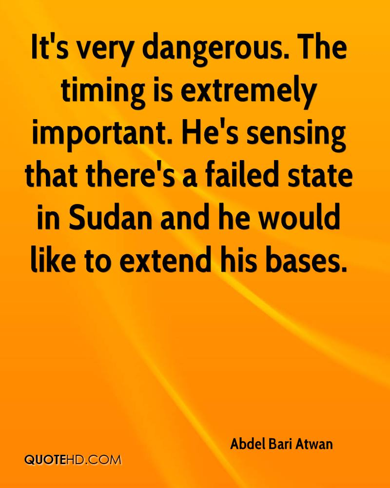 It's very dangerous. The timing is extremely important. He's sensing that there's a failed state in Sudan and he would like to extend his bases.