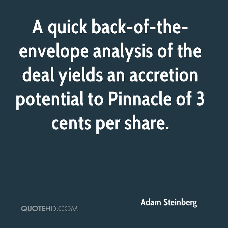A quick back-of-the-envelope analysis of the deal yields an accretion potential to Pinnacle of 3 cents per share.