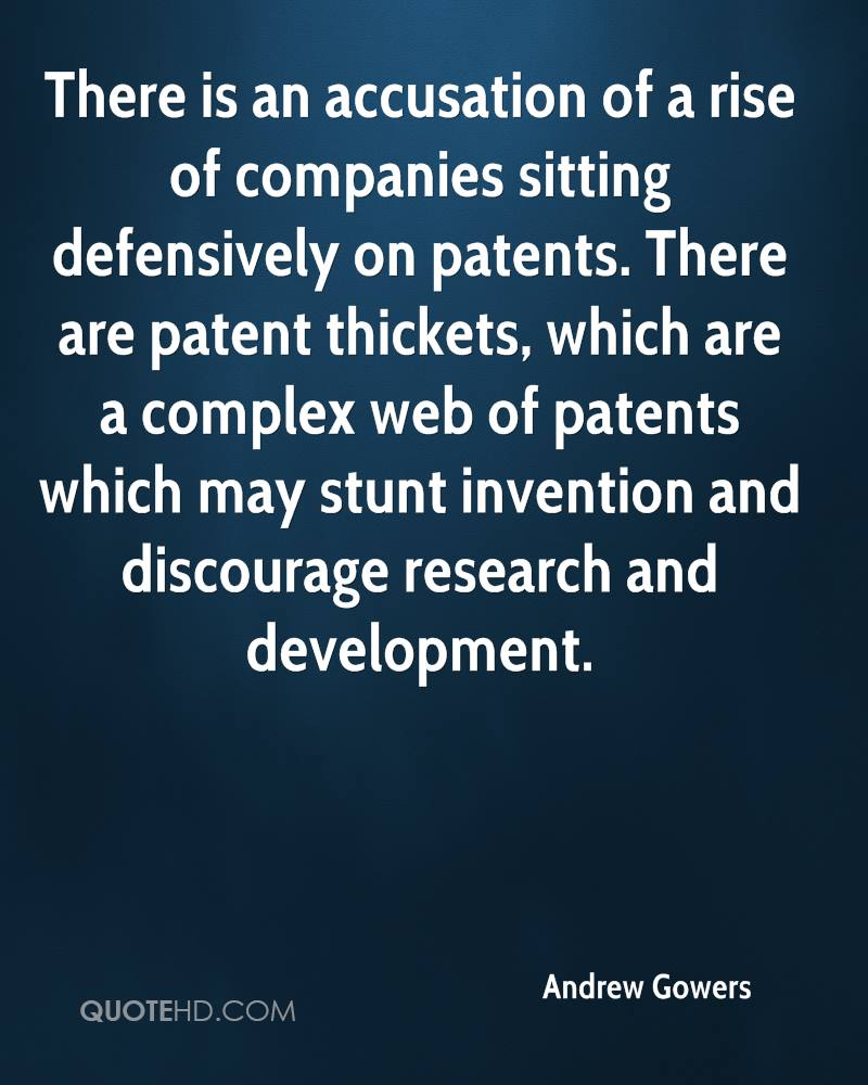 There is an accusation of a rise of companies sitting defensively on patents. There are patent thickets, which are a complex web of patents which may stunt invention and discourage research and development.