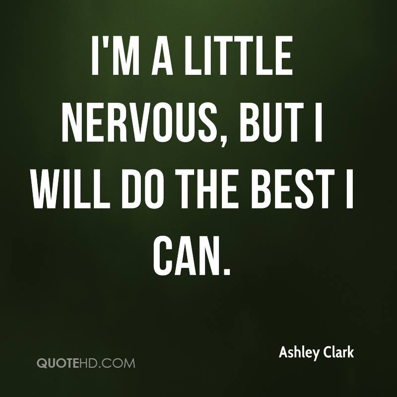 I Do The Best I Can Quotes: Ashley Clark Quotes
