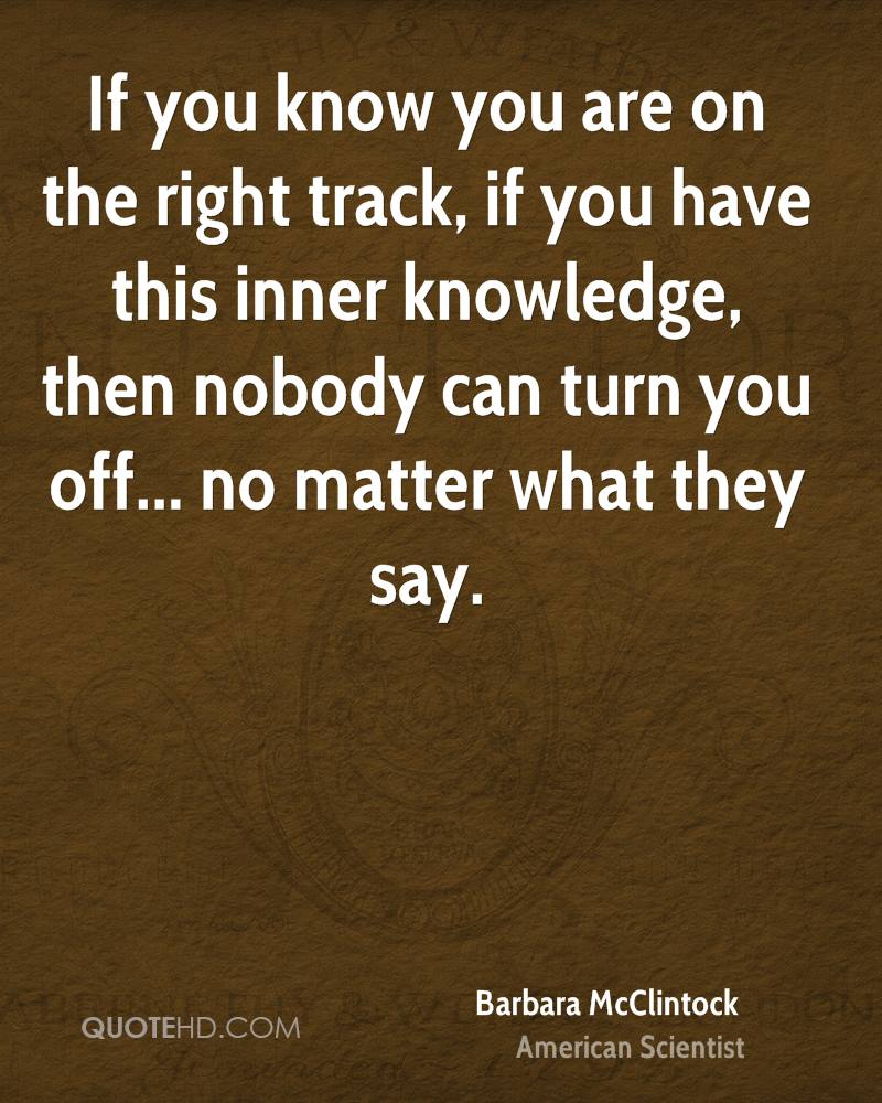 You Know What They Say Quotes Barbara Mcclintock Quotes  Quotehd