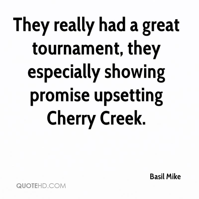 They really had a great tournament, they especially showing promise upsetting Cherry Creek.