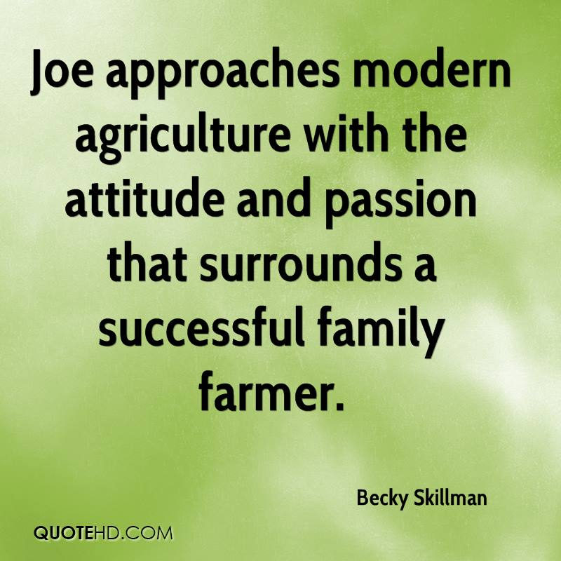 Joe approaches modern agriculture with the attitude and passion that surrounds a successful family farmer.