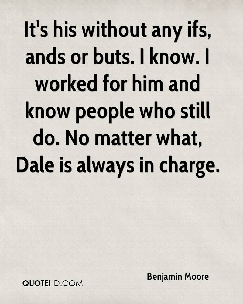 It's his without any ifs, ands or buts. I know. I worked for him and know people who still do. No matter what, Dale is always in charge.