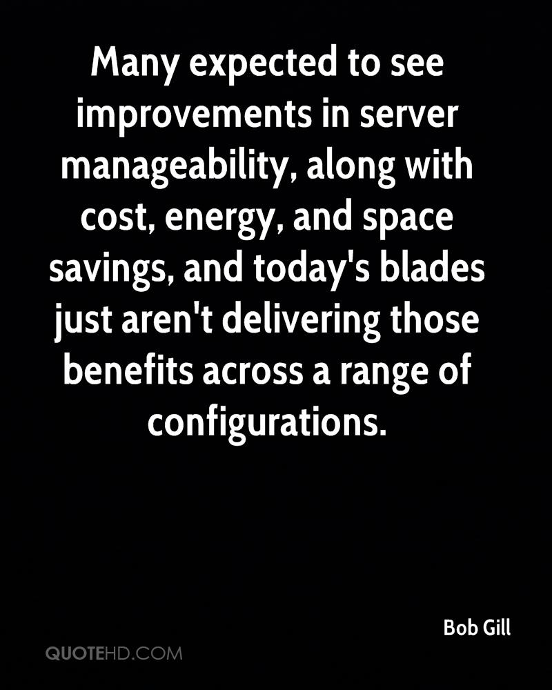 Many expected to see improvements in server manageability, along with cost, energy, and space savings, and today's blades just aren't delivering those benefits across a range of configurations.