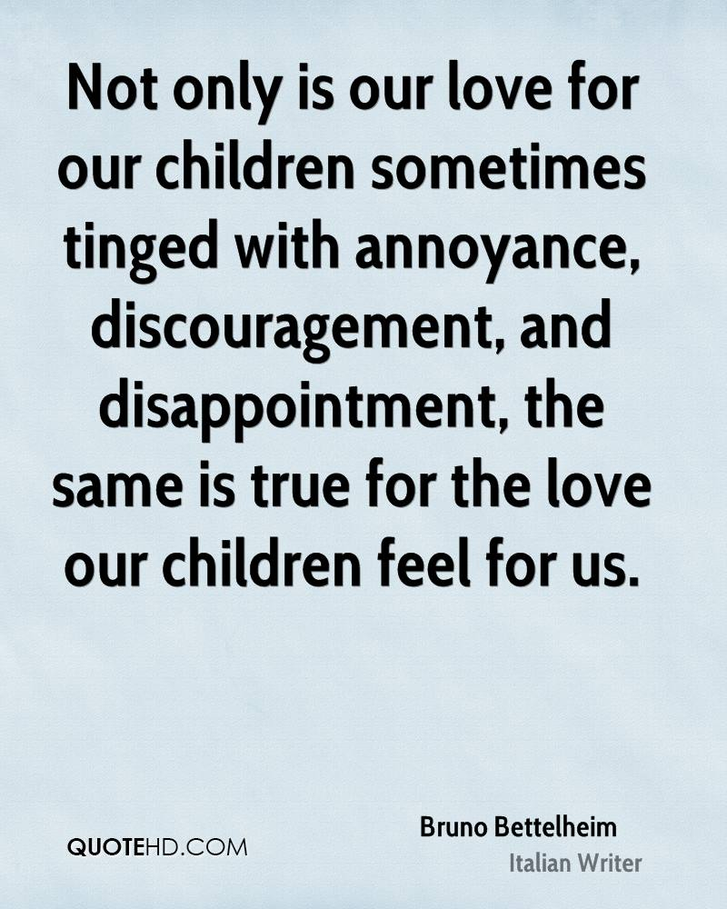 Love For Childrens Quotes Bruno Bettelheim Quotes  Quotehd