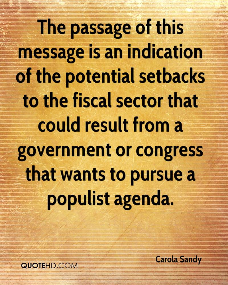 The passage of this message is an indication of the potential setbacks to the fiscal sector that could result from a government or congress that wants to pursue a populist agenda.