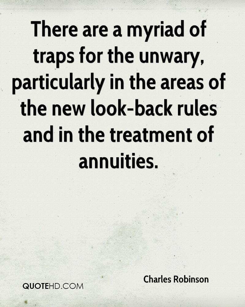 There are a myriad of traps for the unwary, particularly in the areas of the new look-back rules and in the treatment of annuities.