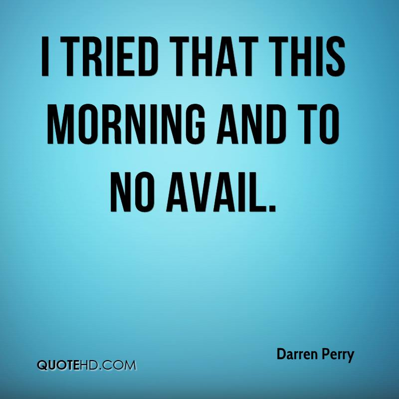 I tried that this morning and to no avail.