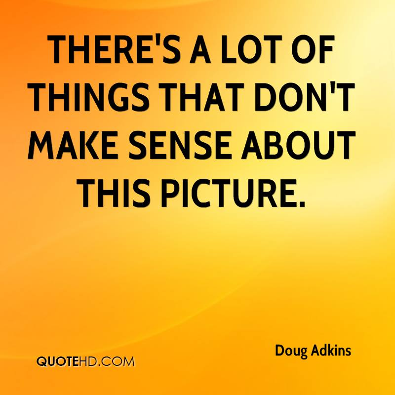 Doug Adkins Quotes