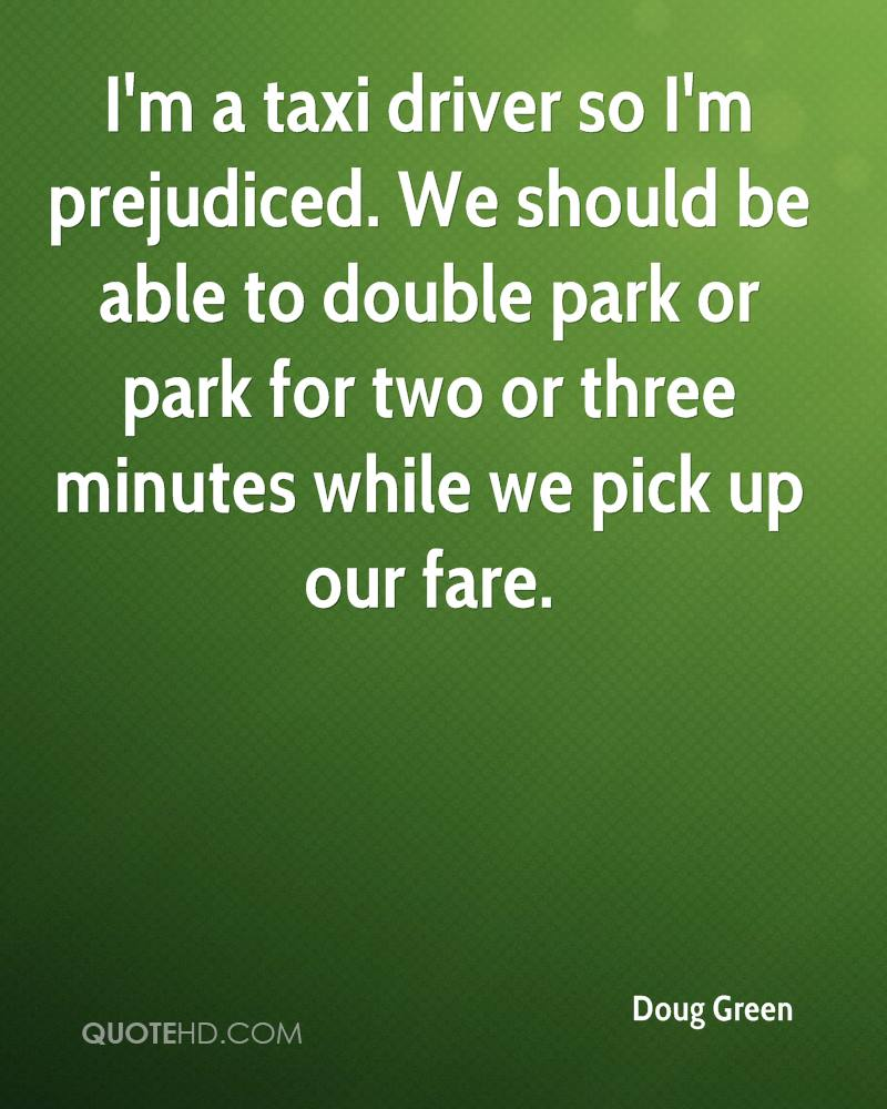 I'm a taxi driver so I'm prejudiced. We should be able to double park or park for two or three minutes while we pick up our fare.