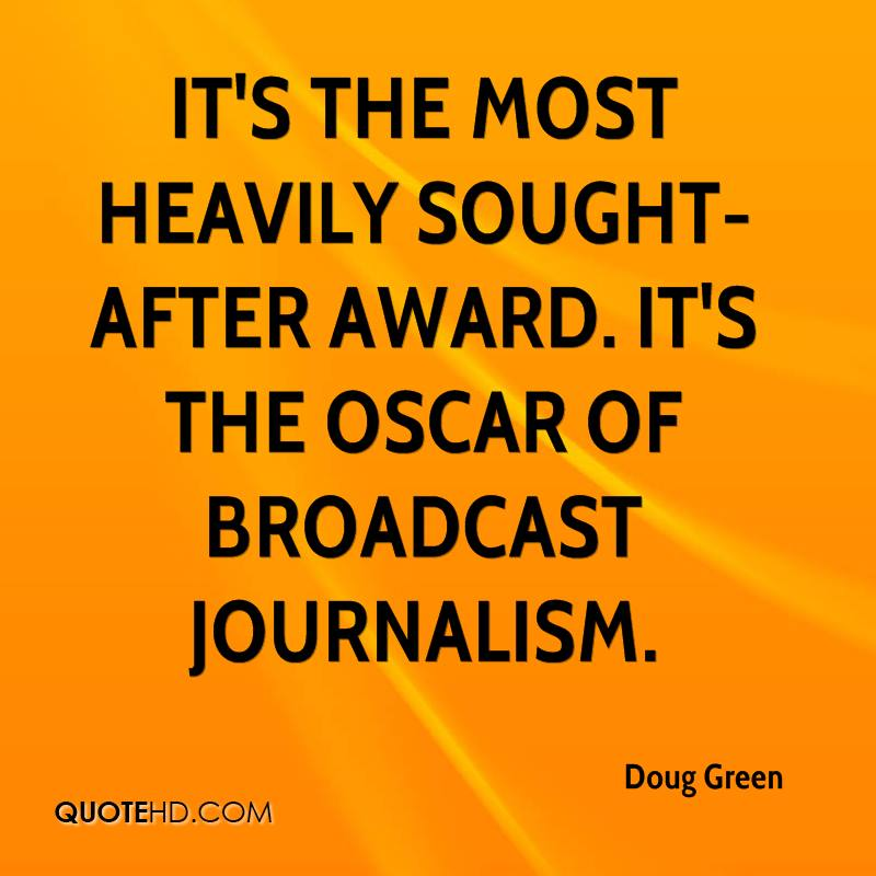 It's the most heavily sought-after award. It's the Oscar of broadcast journalism.