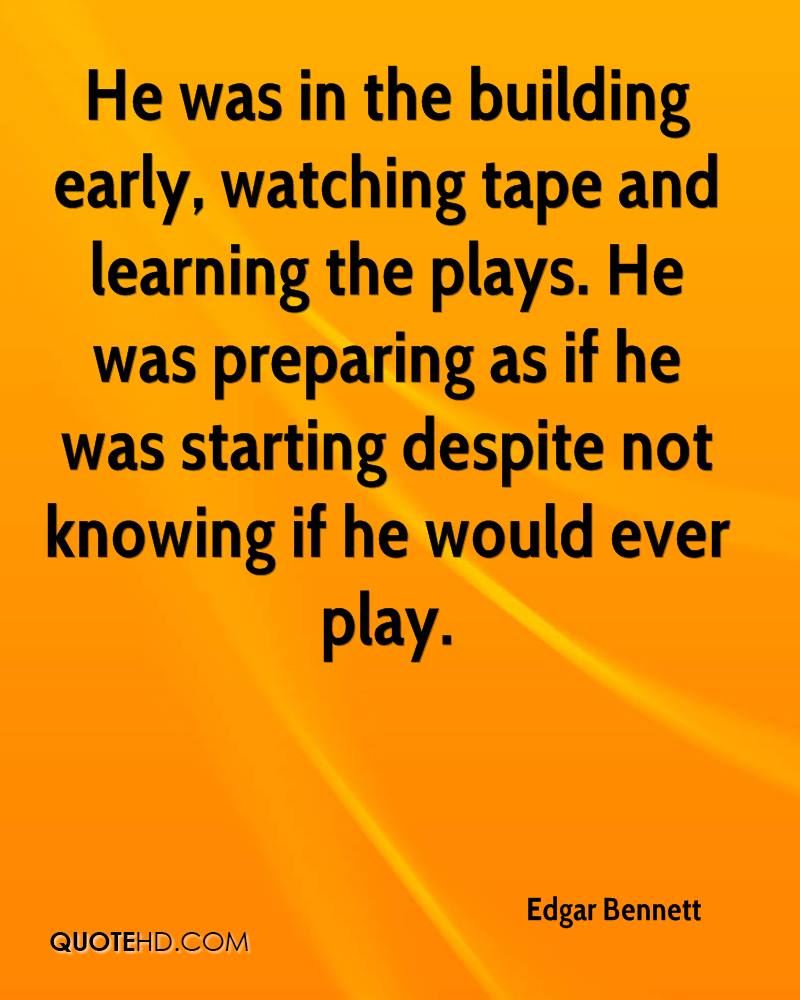 He was in the building early, watching tape and learning the plays. He was preparing as if he was starting despite not knowing if he would ever play.