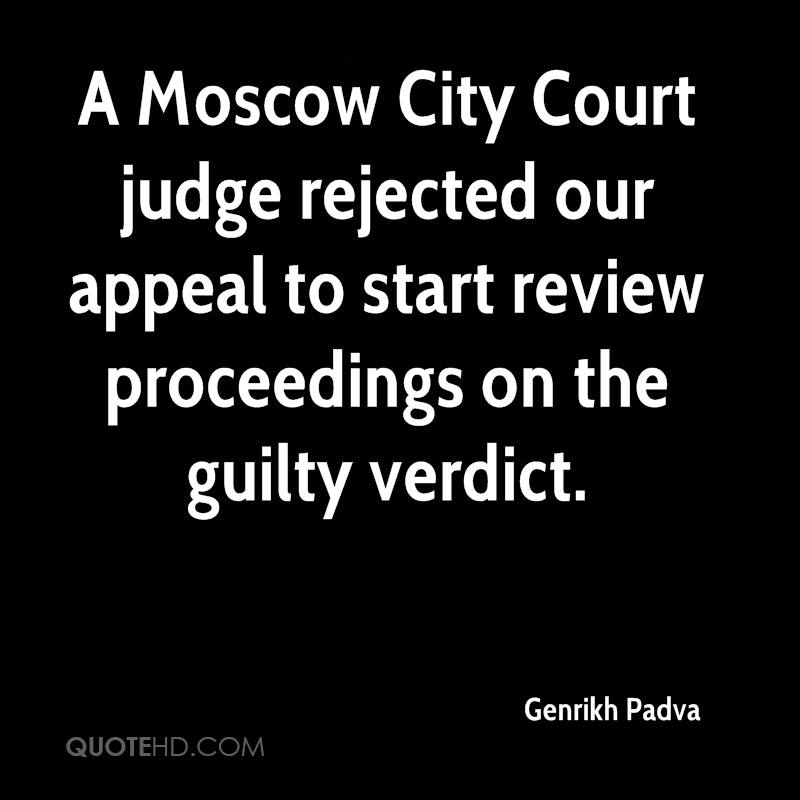 A Moscow City Court judge rejected our appeal to start review proceedings on the guilty verdict.