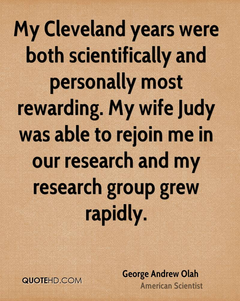 My Cleveland years were both scientifically and personally most rewarding. My wife Judy was able to rejoin me in our research and my research group grew rapidly.