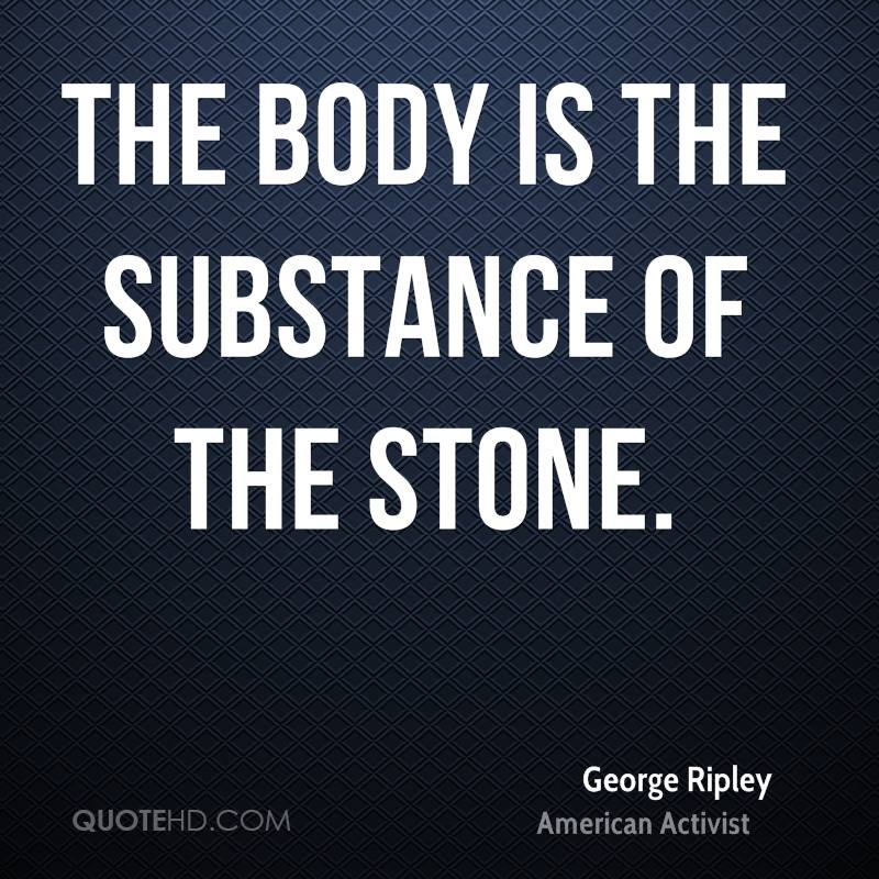 The body is the substance of the stone.