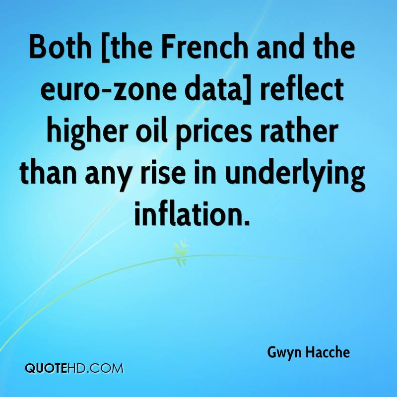 Both [the French and the euro-zone data] reflect higher oil prices rather than any rise in underlying inflation.