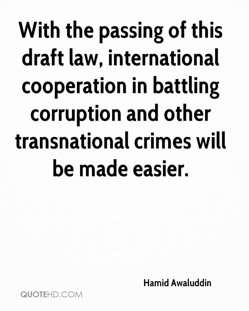 With the passing of this draft law, international cooperation in battling corruption and other transnational crimes will be made easier.