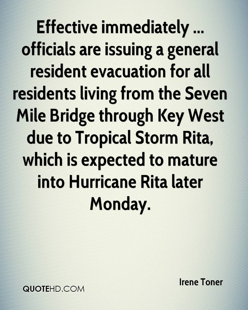 Effective immediately ... officials are issuing a general resident evacuation for all residents living from the Seven Mile Bridge through Key West due to Tropical Storm Rita, which is expected to mature into Hurricane Rita later Monday.
