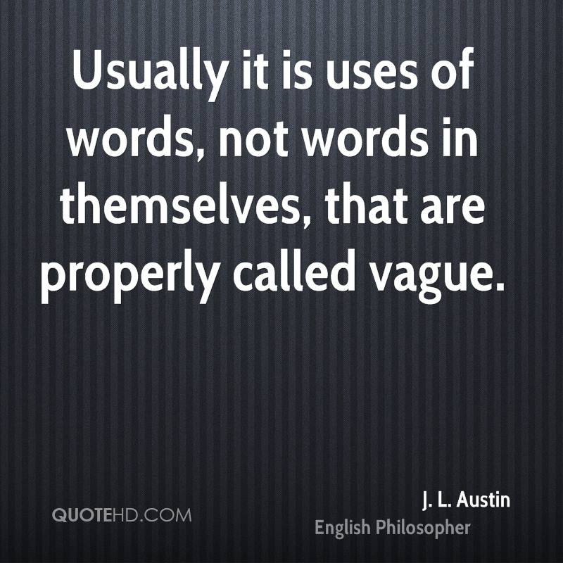 Usually it is uses of words, not words in themselves, that are properly called vague.