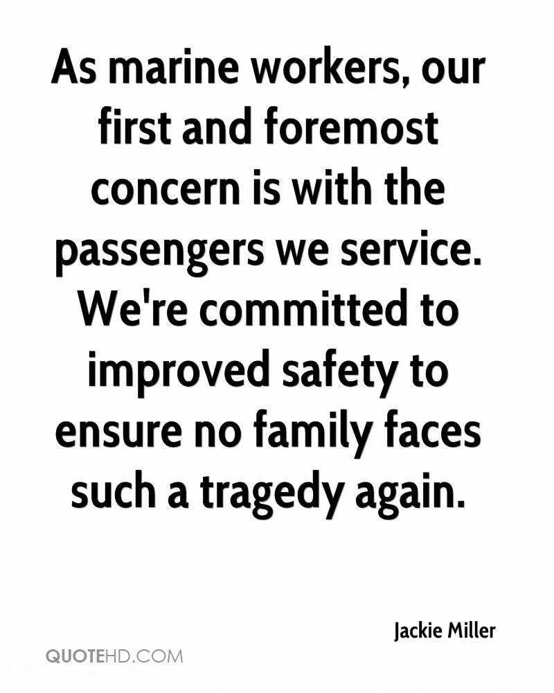 As marine workers, our first and foremost concern is with the passengers we service. We're committed to improved safety to ensure no family faces such a tragedy again.