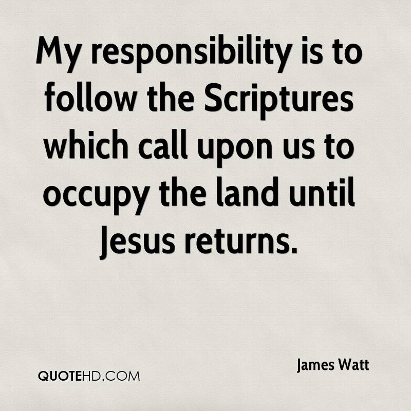 My responsibility is to follow the Scriptures which call upon us to occupy the land until Jesus returns.