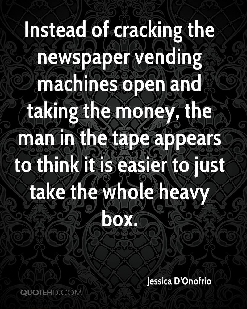 Instead of cracking the newspaper vending machines open and taking the money, the man in the tape appears to think it is easier to just take the whole heavy box.