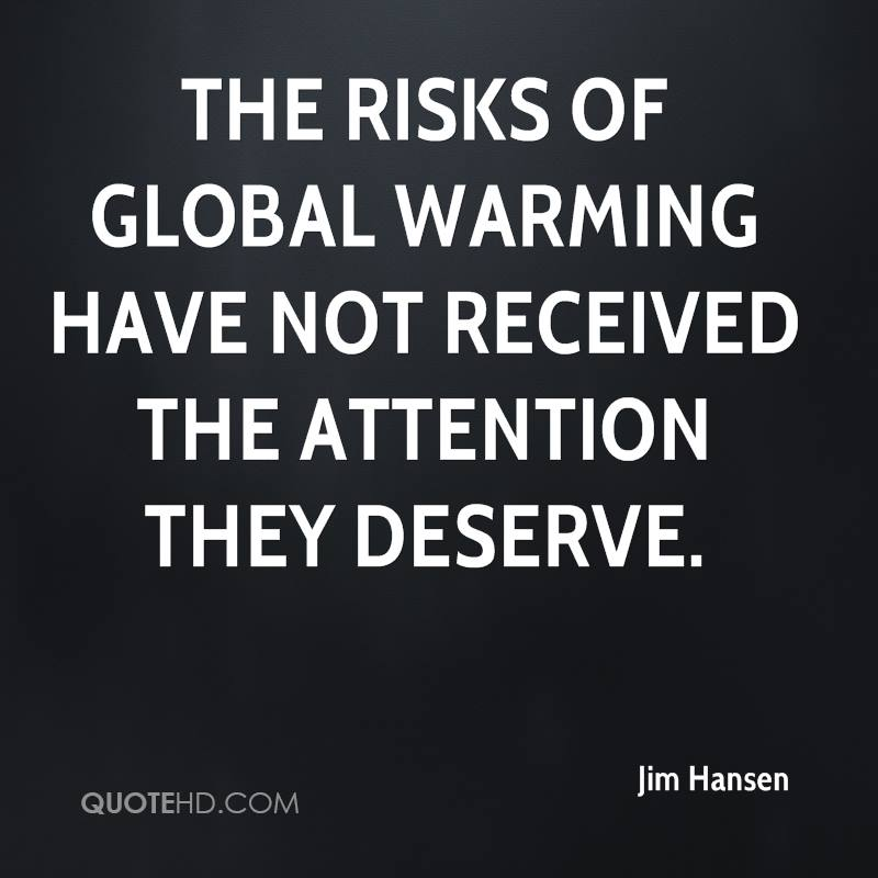 The risks of global warming have not received the attention they deserve.