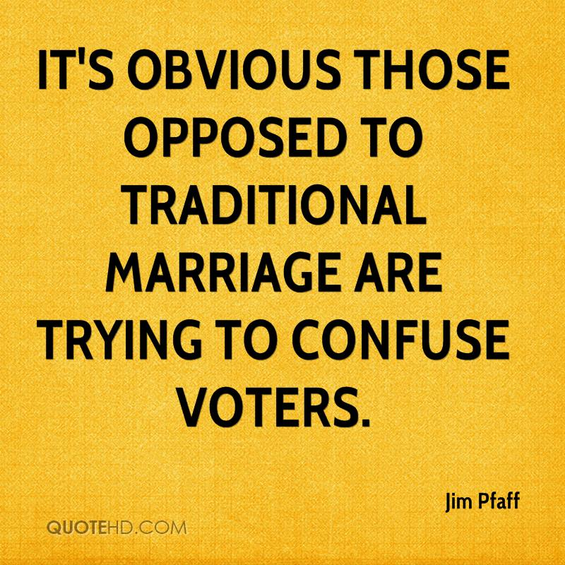 It's obvious those opposed to traditional marriage are trying to confuse voters.