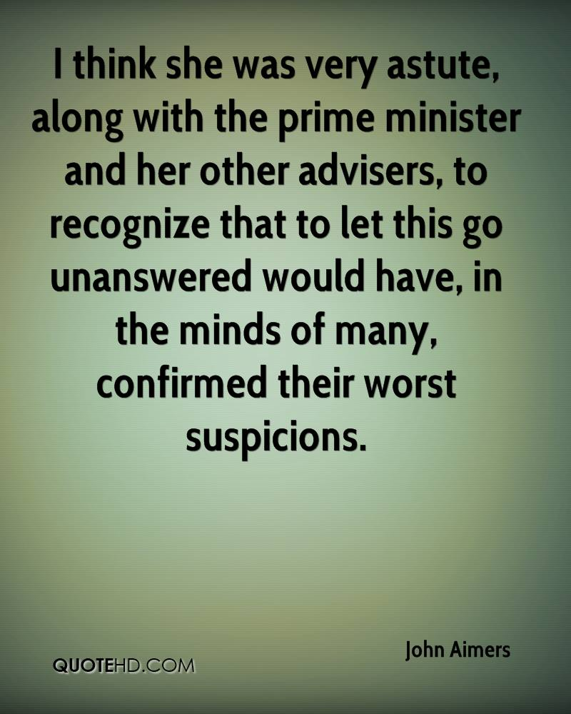 I think she was very astute, along with the prime minister and her other advisers, to recognize that to let this go unanswered would have, in the minds of many, confirmed their worst suspicions.