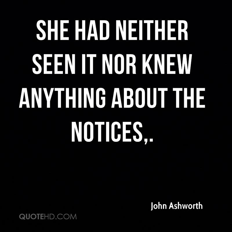 She had neither seen it nor knew anything about the notices.