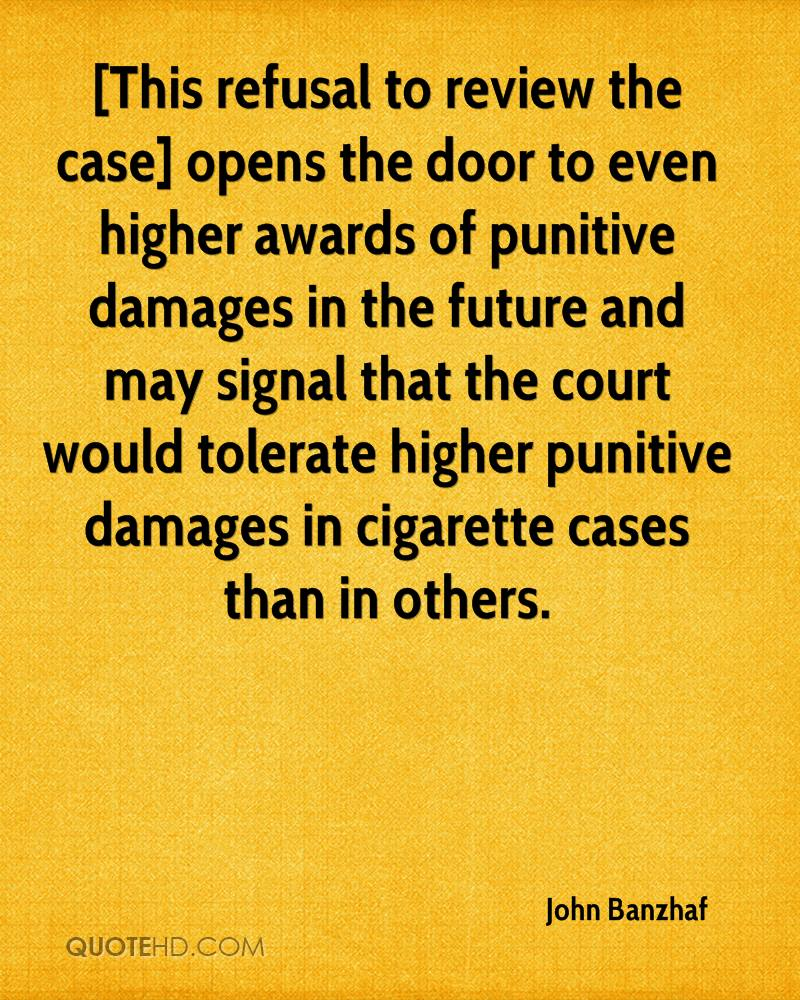 [This refusal to review the case] opens the door to even higher awards of punitive damages in the future and may signal that the court would tolerate higher punitive damages in cigarette cases than in others.