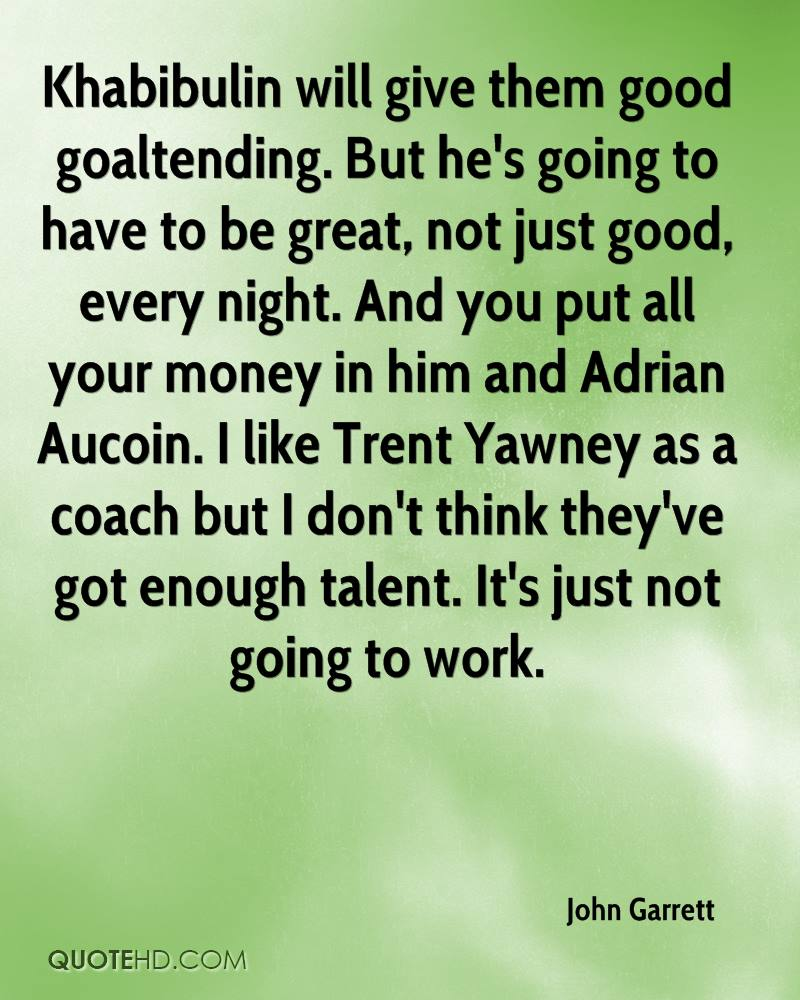 Khabibulin will give them good goaltending. But he's going to have to be great, not just good, every night. And you put all your money in him and Adrian Aucoin. I like Trent Yawney as a coach but I don't think they've got enough talent. It's just not going to work.