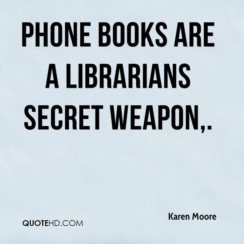 Phone books are a librarians secret weapon.