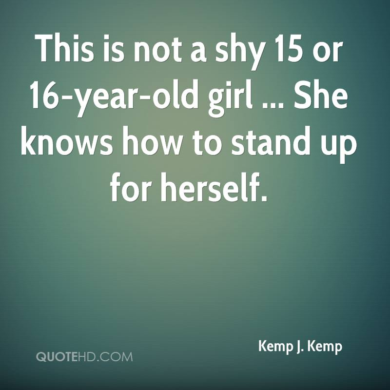Girl Short Quotes About Herself: Kemp J. Kemp Quotes