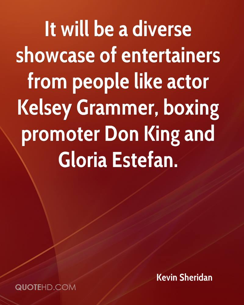 It will be a diverse showcase of entertainers from people like actor Kelsey Grammer, boxing promoter Don King and Gloria Estefan.