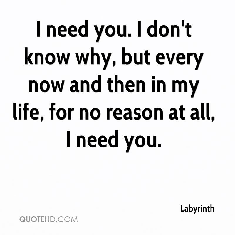 Why I Need You In My Life Quotes Alluring Labyrinth Quotes  Quotehd