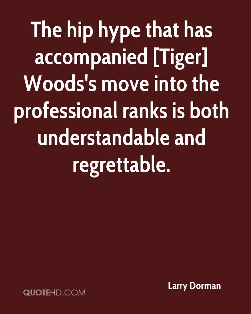 The hip hype that has accompanied [Tiger] Woods's move into the professional ranks is both understandable and regrettable.
