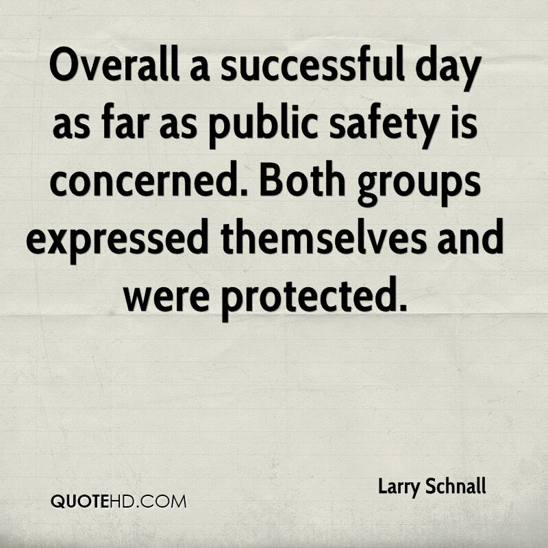 Overall a successful day as far as public safety is concerned. Both groups expressed themselves and were protected.